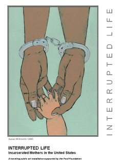 Interrupted Life: Incarcerated Mothers in the United States